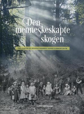 Forsiden av boka Den menneskeskapte skogen.. Foto/Photo