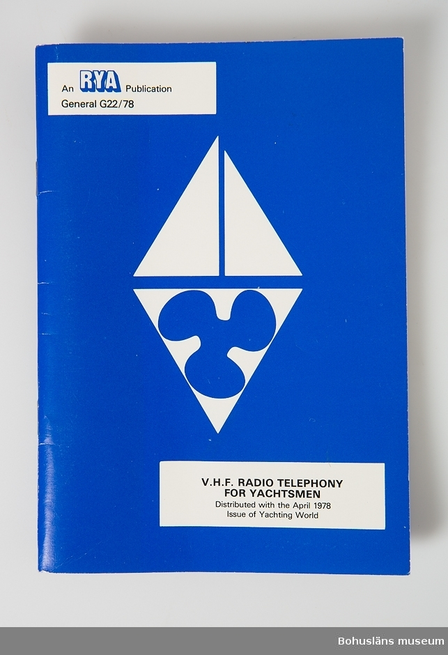 Häfte med titeln: VHF radiotelephony for yachtsmen. Distributed with the April 1978 Issue of Yachting World 64 sidor.