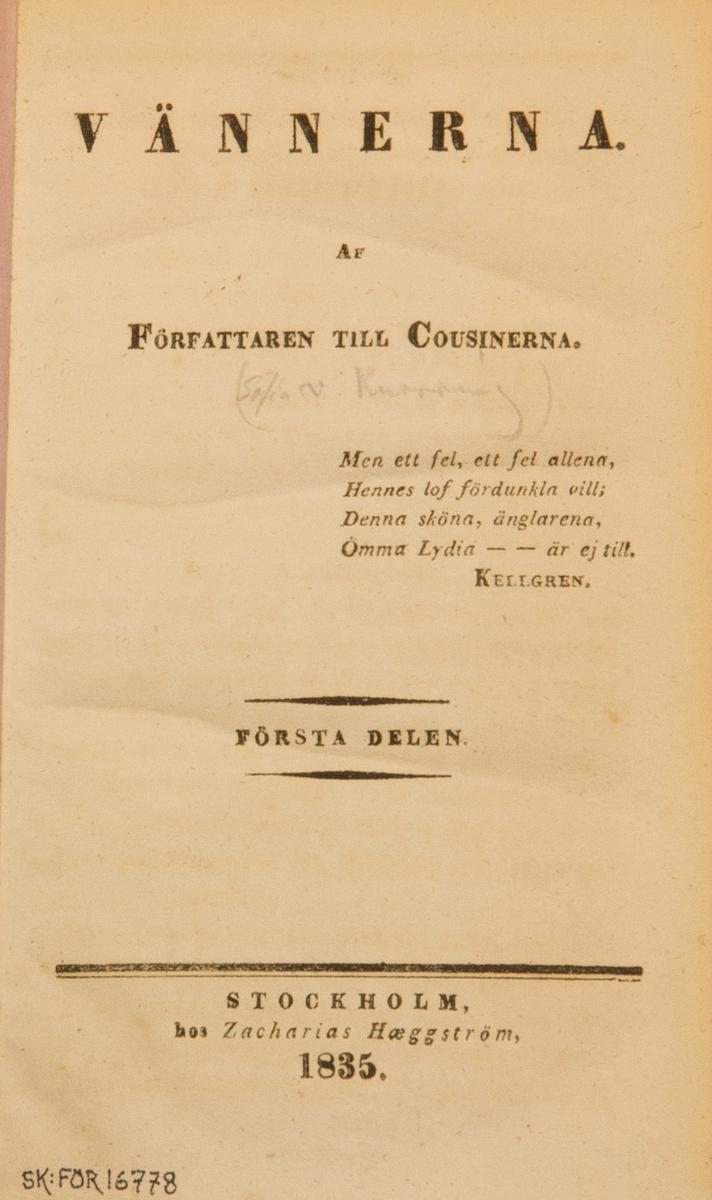 """Bok, halvklot band: """"Vännerna"""" skriven av Sophie von Knorring och tryckt hos Zacharias Haeggström i Stockholm 1835.  Bandet med blindpressad och guldornerad rygg i brunt klot, samt grönstänkta snitt. Pärmen klädd i marmorerat papper. Med rosa försättsblad."""