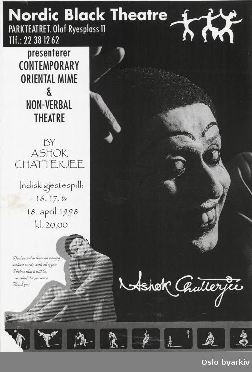 Plakat for forestillingen Contemporary oriental mime & non-verbal theatre...Oslo byarkiv har ikke rettigheter til denne plakaten. Ved bruk/bestilling ta kontakt med Nordic Black Theatre (post@nordicblacktheatre.no)