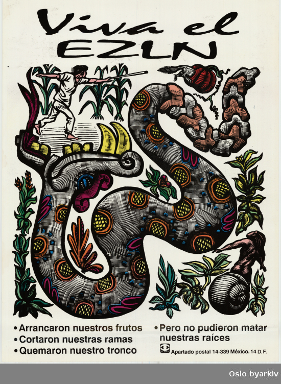 Plakat for Zapatisthæren for nasjonal frigjøring, Chiapas Mexico...Oslo byarkiv har ikke rettigheter til denne plakaten. Ved bruk/bestilling ta kontakt med Nordic Black Theatre (post@nordicblacktheatre.no)