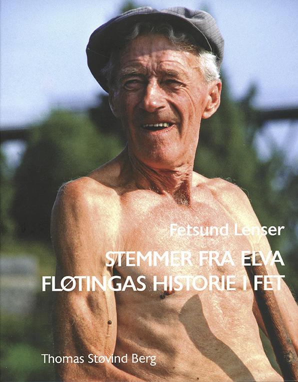 """Forside på boken """"Stemmer fra elva - fløtingas historie i Fet"""". (Foto/Photo)"""