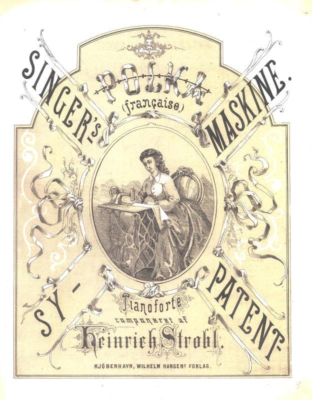 SINGER'S PATENT-SYMASKINE, polka Komponist: Heinrich Strobl Utgiver: Wilhelm Hansens Forlag. Kjøbenhavn, 1880-årene Annonsør/produkt: Singers symaskiner (Foto/Photo)
