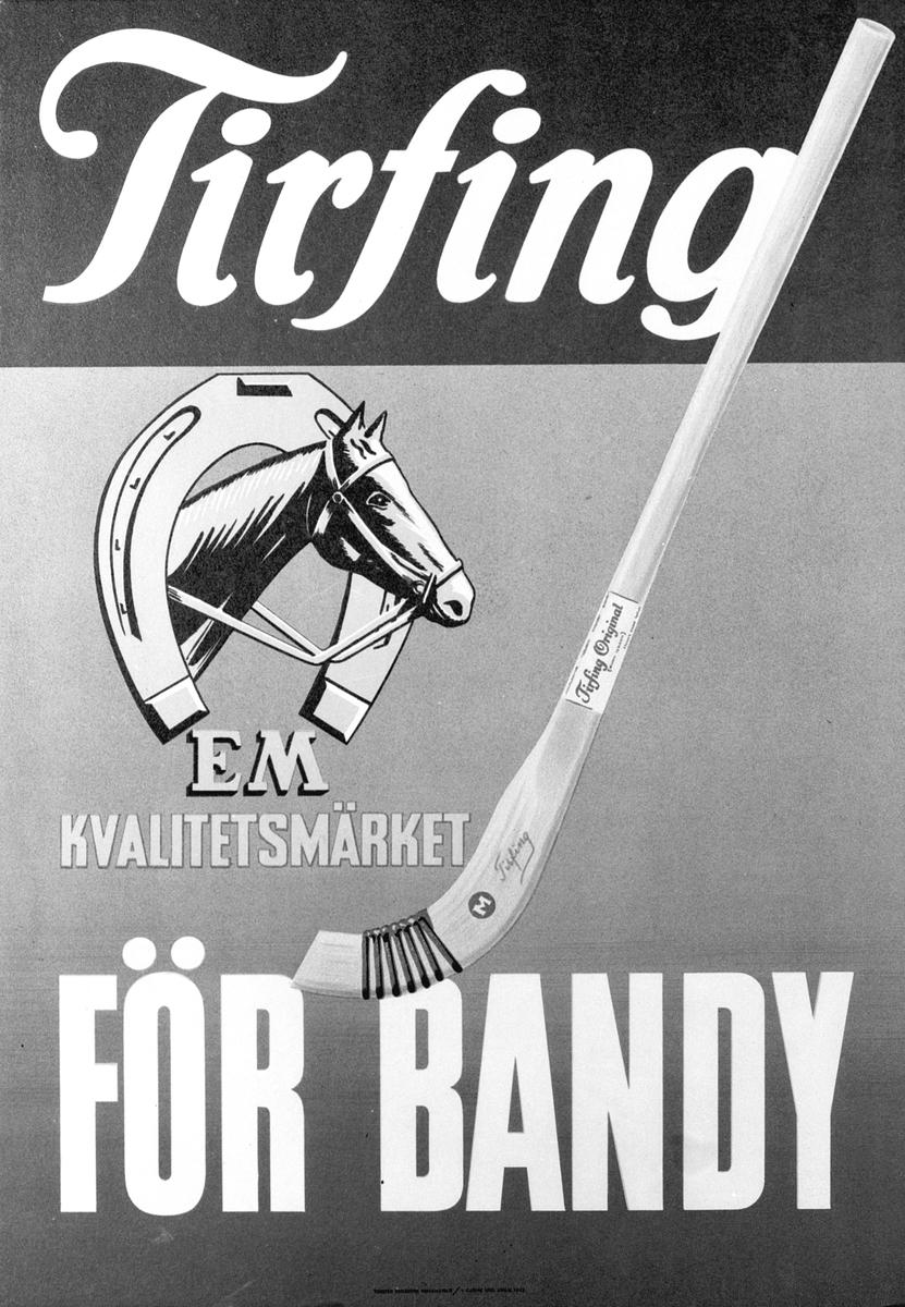 """Elof Malmberg AB. Reklamaffisch för bandy.              """"EM Tirfing kvalitetsmärket FÖR BANDY"""""""