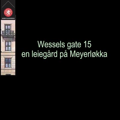Forelesning om Wessels gate 15
