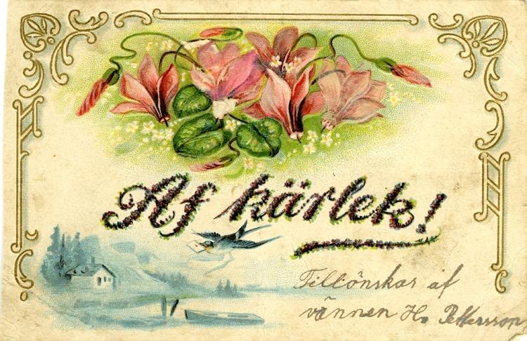 Notering på kortet: Af Kärlek tillönskas af vännen H. Pettersson.